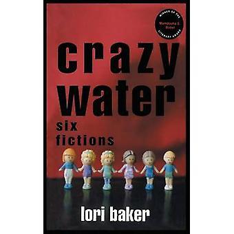 Água louca seis ficções por Baker & Lori