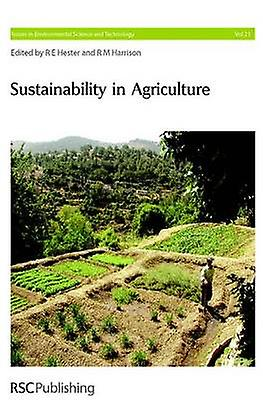 Sustainability in Agriculture by Harrison & R M