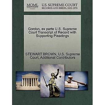 Gordon ex parte U.S. Supreme Court Transcript of Record with Supporting Pleadings by BROWN & STEWART