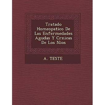 Tratado Homeopatico De Las Enfermedades Agudas Y Crnicas De Los Nios av TESTE & A.