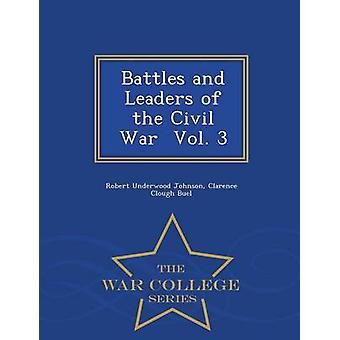 Schlachten und Führer der Bürgerkrieg Vol. 3 War College-Serie von Johnson & Robert Underwood