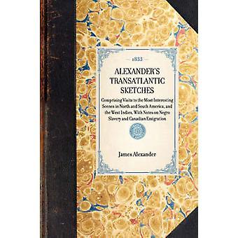 Alexanders Transatlantic Sketches by Alexander & James