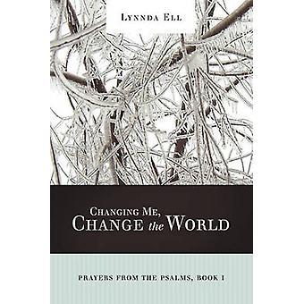 私を変える私はエル・アンド・ Lynnda によって詩篇ブックから世界の祈りを変えます