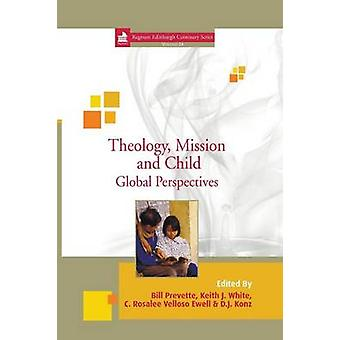 Theology Mission and Child by Prevette & Wiliam C.