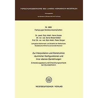 Zur Auslegung Und Konstruktion Rumlicher Konfigurationen Und Ihrer Ebenen Darstellungen Entwicklungsstand Und Entwicklungsverlufe Bei Grundschlern von Koops & Hans