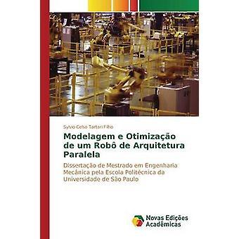 Modelagem e Otimizao de Umm Rob de Arquitetura Paralela durch Tartari Filho Sylvio Celso
