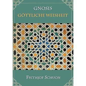Gnosis  Gttliche Weisheit by Schuon & Frithjof