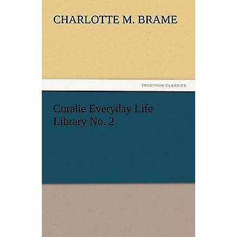 Coralie Everyday Life Library No. 2 by Brame & Charlotte M.