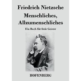 Menschliches Allzumenschliches by Friedrich Nietzsche