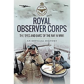Royal Observer Corps - The Eyes and Ears of the RAF in WWII by Frontli