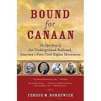 Bound for Canaan - The Epic Story of the Underground Railroad - Americ