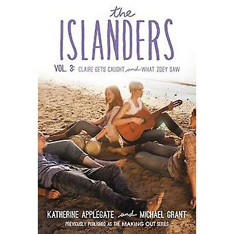 The Islanders - Volume 3 - Claire Gets Caught and What Zoey Saw by Kath