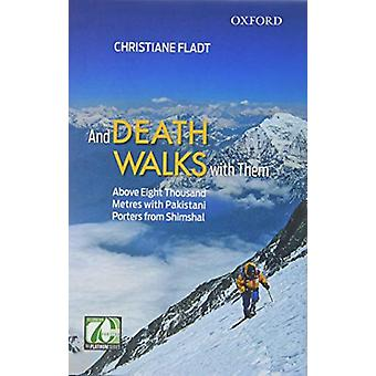 And Death Walks with Them - Above Eight Thousand Metres with Pakistani