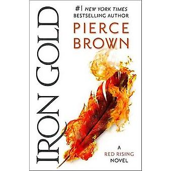 Iron Gold - Book 4 of the Red Rising Saga by Pierce Brown - 9780425285