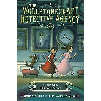 The Case Of The Perilous Palace (The Wollstonecraft Detective Agency