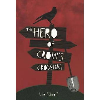 The Hero at Crow's Crossing by Anne Schraff - 9780606368445 Book