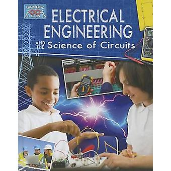 Electrical Engineering and the Science of Circuits by James Bow - 978