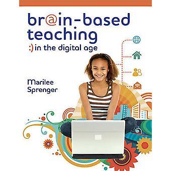 Brain-Based Teaching in the Digital Age by Marilee Sprenger - 9781416