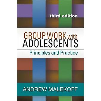 Group Work with Adolescents - Principles and Practice (3rd Revised edi