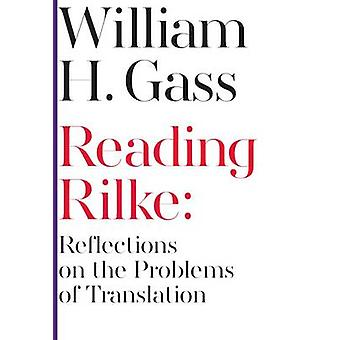 Reading Rilke by William H. Gass - 9781564789129 Book