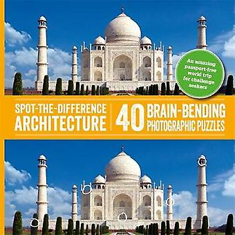 Spot-the-Difference Architecture - 40 Brain-Bending Photographic Puzzl