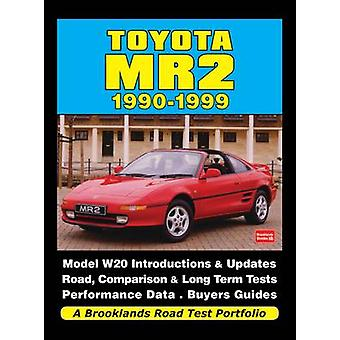 Toyota MR2 1990-1999 a Brooklands Road Test Portfolio by R. M. Clarke