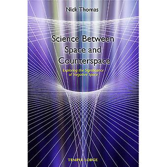 Science Between Space and Counterspace - Exploring the Significance of