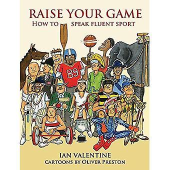 Raise Your Game: How to Speak Fluent Sport