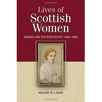 The Lives of Scottish Women: Women and Scottish Society 1800-1980