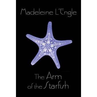 The Arm of the Starfish by Madeleine L'Engle - 9780312674885 Book