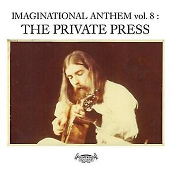 Imaginational Anthem vol. 8 : The Private Press by Various Artists