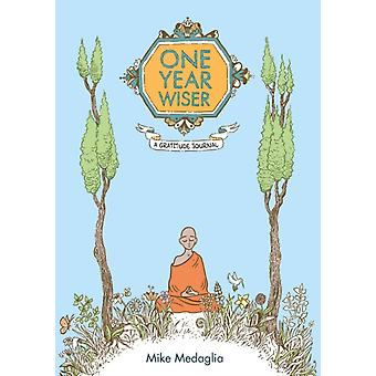 One Year Wiser Gratitude Journal by Medaglia Mike