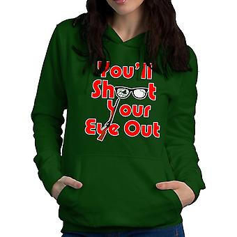 You'll Shoot Your Eye Out Christmas Story Women's Hooded Sweatshirt