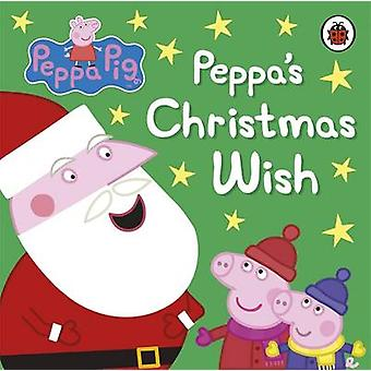 Peppa Pig Peppas Christmas Wish by Ladybird