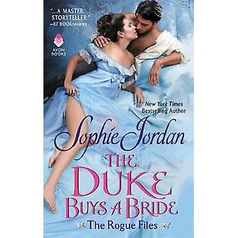 The Duke Buys a Bride - The Rogue Files by The Duke Buys a Bride - The