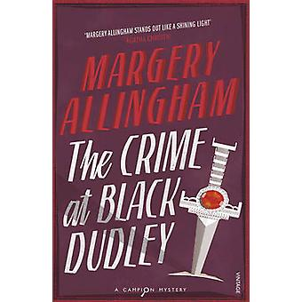 The Crime at Black Dudley by Margery Allingham - 9780099593492 Book