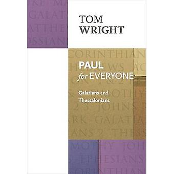 Paul for Everyone - Galatians and Thessalonians by Tom Wright - 978028