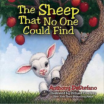 Die Schafe, die niemand finden konnte durch Anthony DeStefano - Richard Cowdr