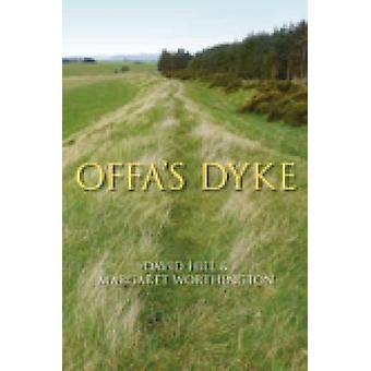 Offa's Dyke - History and Guide by David Hill - Margaret Worthington -