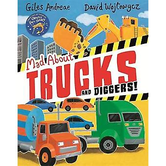 Mad About Trucks and Diggers! by Mad About Trucks and Diggers! - 9781