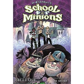 Dr. Critchlore's School for Minions by Sheila Grau - Joe Sutphin - 97