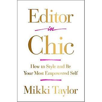 Editor in Chic - befähigt wie Stil und werden von Ihr am meisten selbst von Mikki