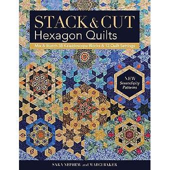 Stack & Cut Hexagon Quilts - Mix & Match 38 Kaleidoscope Blocks & 12 Q