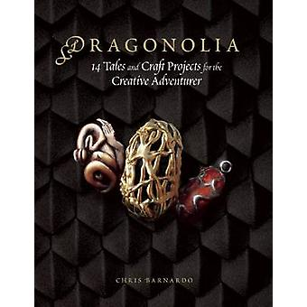 Dragonolia - 14 Tales and Craft Projects for the Creative Adventurer b