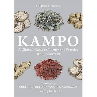 Kampo - A Clinical Guide to Theory and Practice by Keisetsu Otsuka - N