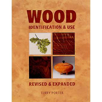 Wood - Identification and Use (2nd Revised edition) by Terry Porter -