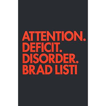 Attention. Deficit. Disorder - a Novel (Limited ed) by Brad Listi - 97