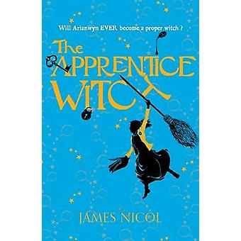 The Apprentice Witch by James Nicol - 9781910655153 Book