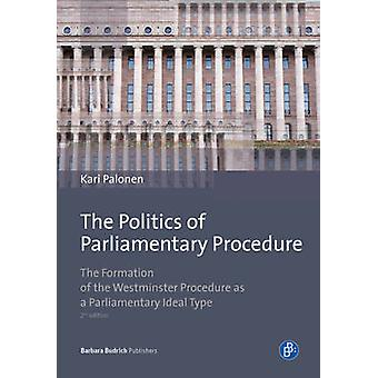 The Politics of Parliamentary Procedure - The Formation of the Westmin