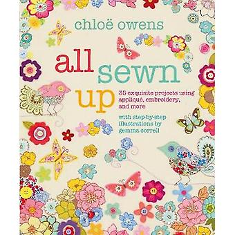 All Sewn Up - 35 Exquisite Projects Using Applique - Embroidery - and